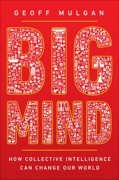 *Read PDF Books Big Mind: How Collective Intelligence Can Change Our World By Geoff Mulgan books Free Kindle Books, Free Ebooks, Intelligence Collective, Good Books, Books To Read, Self Organization, Organizing, Change, Our World