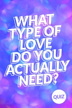What type of love do you need quiz