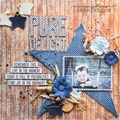 Pure Delight Mixed media scrapbook layout in blue and brown on wood grain background, Maja Denim and Friends papers, birch bark, star, polka dots, striped paper, wooden embellishments with misting and Tim Holtz quote chips. Carrie Williams - dearzae.com