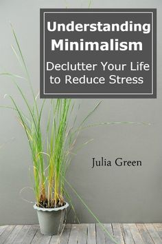 Free Kindle Book For A Limited Time : Understanding Minimalism. Declutter Your Life to Reduce Stress - Have you ever thought how people can be happier with less? A minimalist lifestyle is about more than addressing your possessions. It is about creating a lifestyle that requires very little maintenance, stress or excessive worry, whether it is financial, emotional or physical.Learn the easy way how minimalists give meaning to their lives by getting rid of excess and focusing on what really…
