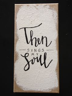 Then Sings My Soul burlap canvas by laurencox00 on Etsy