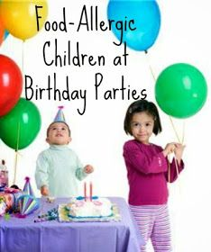 Pebbles and Piggytails: Making Life Meaningful: Food Allergies at a Birthday Party - Part 2