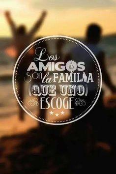 〽️Los amigos son la familia que unos escoge...
