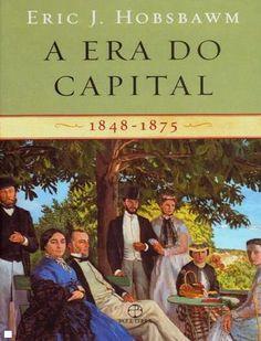 A Era do Capital (1848 1875) eric j hobsbawm