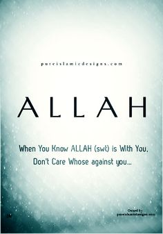 Allah is with you .. All Mighty God