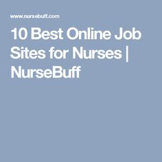 10 Best Online Job Sites for Nurses | NurseBuff