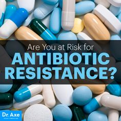 Antibiotic resistance - Dr. Axe http://www.draxe.com #health #holistic #natural