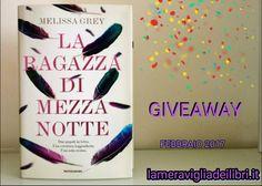 #Giveaway #LaRagazzaDiMezzanotte #LaMeravigliaDeiLibri Giveaway