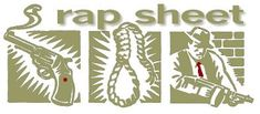 The Rap Sheet: The Rap Sheet has earned its reputation as an essential resource for readers seeking information about what's new and interesting in the world of crime fiction. It covers crime, mystery, and thriller fiction both recent and vintage, appearing in all media--print as well as broadcast.