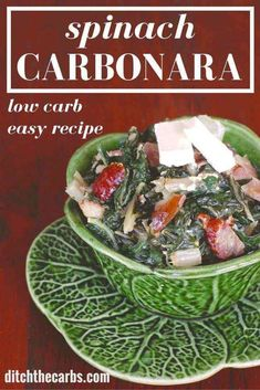 Do you have trouble getting your kids to eat their leafy greens? Try Spinach Carbonara. It is flavoured with garlic, bacon and cream cheese and my kids absolutely go nuts for this. #healthy #realfood | ditchthecarbs.com Primal Recipes, Sugar Free Recipes, Ketogenic Recipes, Beef Recipes, Low Carb Recipes, Real Food Recipes, Atkins Recipes, Healthy Recipes, Keto Foods