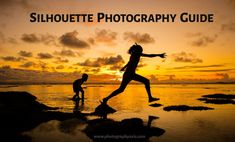 How to Photograph Silhouettes?