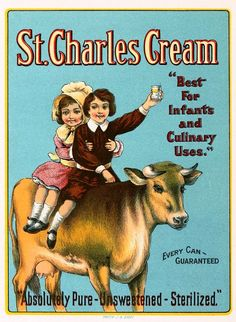 Art - Poster - Advertisement - St Charles Cream (this would be a good gift framed for Charles) Vintage Advertising Posters, Old Advertisements, Vintage Posters, Print Advertising, Vintage Labels, Vintage Ephemera, Vintage Ads, Vintage Food, Vintage Country