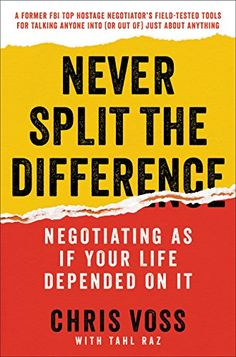 Never Split the Difference: Negotiating As If Your Life Depended On It by Chris Voss http://www.amazon.com/dp/0062407805/ref=cm_sw_r_pi_dp_vvsWwb10HDA9S