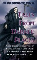 The Indie Collaboration Presents:  Tales From Darker Places, an ebook by The Indie Collaboration at Smashwords