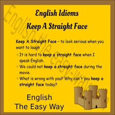 English Idiom Do not _______. Keep a  straight face. 1. laugh 2. sit  #EnglishIdiom