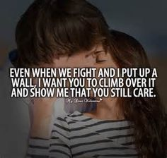 I will always love you but I want you to show me you care about me