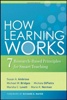 Bestseller Books Online How Learning Works: Seven Research-Based Principles for Smart Teaching (The Jossey-Bass Higher and Adult Education Series) Susan A. Ambrose, Michael W. Bridges, Michele DiPietro, Marsha C. Lovett, Marie K. Norman $27.96  - http://www.ebooknetworking.net/books_detail-0470484101.html