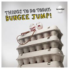 Things to do Today: Bungee Jump! #egghumor