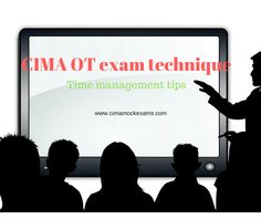 CIMA Mock Exams : CIMA OTs exam techniques and time management tips Time Management Tips, Study Tips, Accounting, Texts, Texting, Text Messages