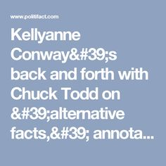 Kellyanne Conway's back and forth with Chuck Todd on 'alternative facts,' annotated | PolitiFact