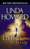 Dying to Please - Linda Howard http://po.st/IFInFW #AdsDEVEL #AdsDEVEL™