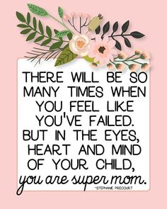 You are super mom. Yes you!