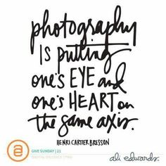 Ali Edwards Design Inc. Quotes About Photography, Love Photography, Pinterest Photography, Hobby Photography, Photography Tutorials, Digital Photography, Travel Photography, Quotable Quotes, Me Quotes