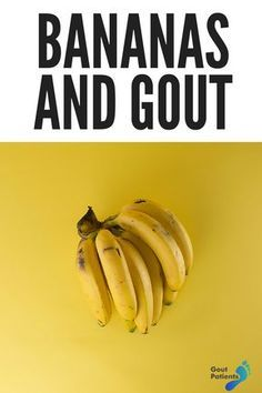 #Bananas and #gout should be mixed together due to a simple reason. Here, I will explain all the facts you should know and why bananas should be the main addition to your #diet.