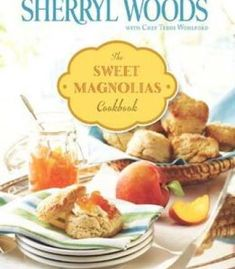 The Sweet Magnolias Cookbook: More Than 100 Favorite Southern Recipes PDF