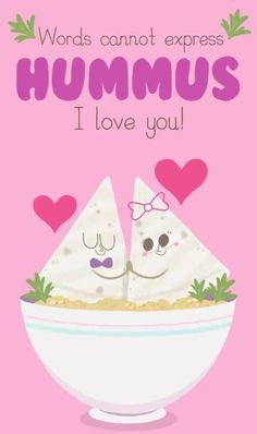 Words cannot express hummus I love you! Funny Food Puns, Punny Puns, Cute Puns, Food Humor, Funny Love, Cute Love, I Love You, My Love, Cute Quotes