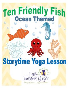 "Created by a professional children's yoga teacher, this children's yoga lesson plan is the perfect companion to the ocean book ""Ten Friendly Fish"" (The poses work well for many other ocean-themed activities as well!). Students can retell the story as they learn fun yoga poses and breathing exercises for all the characters of the book (Sea star, pufferfish, seahorse, octopus, jellyfish, dolphin, whale, and more!!!)"
