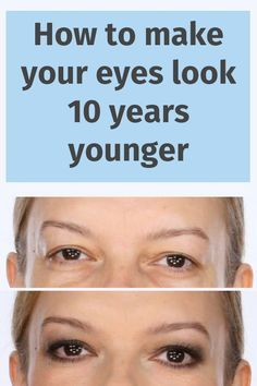How to make your eyes look 10 years younger