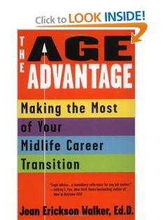 The Age Advantage: Making the Most of Your Mid-life Career Transition: Jean Erickson Walker: 9780425176450: Amazon.com: Books