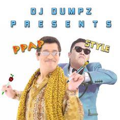 PPAP Style [Pen-Pineapple-Apple-Pen] (PIKO TARO vs Psy) ► DJ Dumpz Mashu...