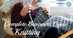 Learn how to knit within an hour with the complete beginner's guide to knitting. We cover everything you need to get started. Entirely for free.