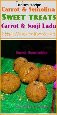 Carrot & Semolina Sweet Balls / Carrot & Sooji Ladoo  #vegcookbookbypraveena #vegan #vegetarian #homemade #treats #sweet #ladoo #recipe #recipes #easy #laddoo #laddu #food #foodie #indian #rava #carrot #carrots #sooji #suji #semolina #nuts #festive #festival #bhog #nayivedyam #few #ingredients #sweet #sweets #traditional #thali #dessert
