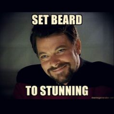 HAHAHA!! Almost died laughing - that's a mighty stunning beard sir, stunning.