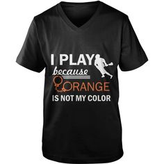 I Play Because Orange Is Not My Color, Order HERE ==> https://www.sunfrog.com/Sports/110905665-335188295.html?70559, Please tag & share with your friends who would love it, #xmasgifts #renegadelife #jeepsafari