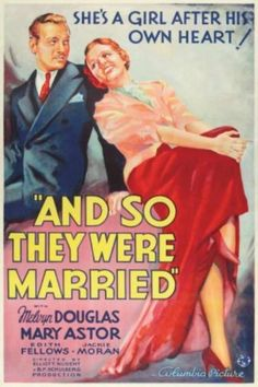 And So They Were Married. Melvyn Douglas, Mary Astor, Edith Fellows, Jackie Moran, Donald Meek. Directed by Elliott Nugent. Columbia. 1936
