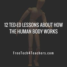 Last winter I started a playlist of TED-Ed video lessons about how the human body works . I started the playlist because I wanted a list t...