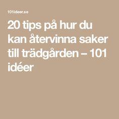 20 tips på hur du kan återvinna saker till trädgården – 101 idéer