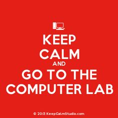 Keep Calm and Go To The Computer Lab' design on t-shirt, poster ...