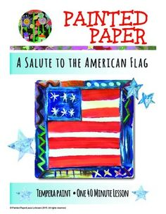 Need a beautiful project that honors the American Flag? How about    a project for Flag Day, President's Day, the Fourth of July, or Veteran's Day? If so, your students will absolutely love creating their personal American flag. Students will enjoy using bold bright colors of tempera paint splashed on paper, along with adding fun patterns that turn these flags into beautiful masterpieces.