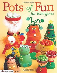 Pots of Fun for Everyone (Design Originals) by Linda Valentino I'd like to make a very large Christmas tree for outside. I like the Santa too.