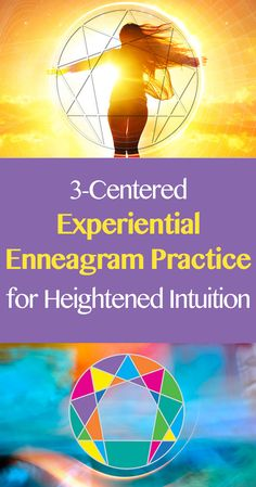 "Learn a 3-Centered Experiential Enneagram Practice for Heightened Intuition with Audio - The real key to change is working with the wisdom of the Enneagram — including the ""3 Centers"" of body, heart and head — through experiential practices. Read how at: http://blog.theshiftnetwork.com/blog/enneagram-practice-intuition?utm_source=pinterest-cpc&utm_medium=social&utm_campaign=bp-experientialenneagram01-dibb090216"