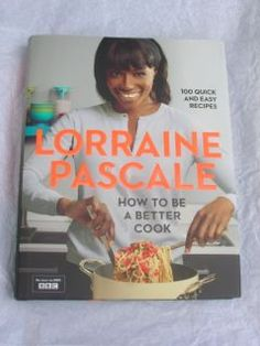 Win a copy of Lorraine Pascale's How to be a Better Cook