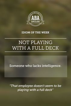 """English #idiom """"Not playing with a full deck"""" refers to someone who lacks intelligence. #speakenglish"""