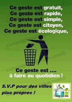 la propreté de chacun pour le respect de l'autre, le respect de notre environnement , le respect de la France