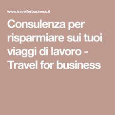 Consulenza per risparmiare sui tuoi viaggi di lavoro - Travel for business