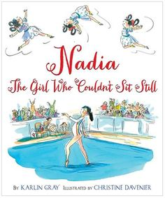 """Read """"Nadia The Girl Who Couldn't Sit Still"""" by Karlin Gray available from Rakuten Kobo. Nadia Comaneci was a feisty and fearless little girl who went from climbing trees in the forests of Romania to swinging . Microsoft Word, Gymnastics Books, Gymnastics Coaching, Gymnastics Training, Gymnastics Gifts, Growth Mindset Book, Nadia Comaneci, Houghton Mifflin Harcourt, Kids Boxing"""